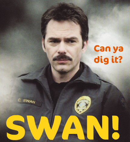 Charlie Swan as that cat that won't cop out when there's danger all about