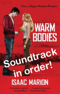 Warm Bodies Soundtrack in order of appearance